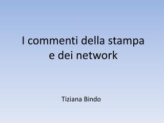 I commenti della stampa  e  dei  network