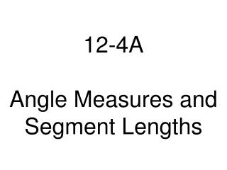 12-4A Angle Measures and Segment Lengths