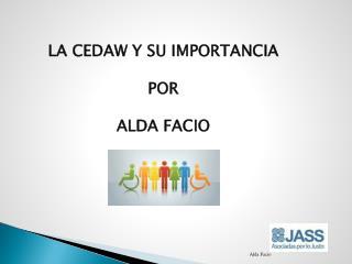 LA CEDAW Y SU IMPORTANCIA POR ALDA FACIO