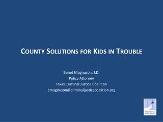 County Solutions for  Kids  in Trouble