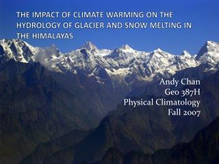 THE IMPACT OF CLIMATE WARMING ON THE HYDROLOGY OF GLACIER AND SNOW MELTING IN THE HIMALAYAS