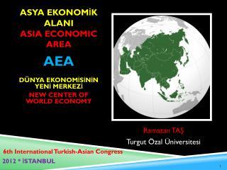 ASYA  EKONOMİK ALANI ASIA ECONOMIC AREA