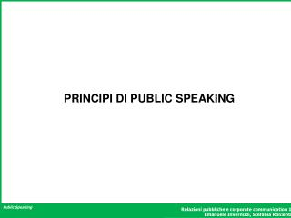 PRINCIPI DI PUBLIC SPEAKING