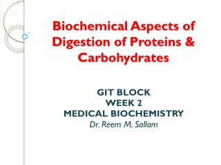 Biochemical Aspects of Digestion of Proteins & Carbohydrates