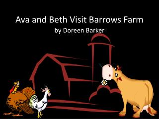 Ava and Beth Visit Barrows Farm