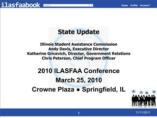 State Update  Illinois Student Assistance Commission Andy Davis, Executive Director Katharine Gricevich, Director, Gover