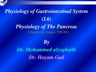 Physiology of Gastrointestinal System  (L6) Physiology of The Pancreas  By