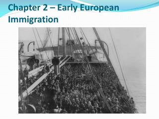Chapter  2  – Early European Immigration