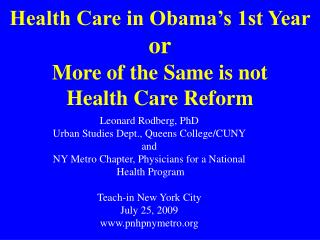Health Care in Obama s 1st Year or More of the Same is not  Health Care Reform