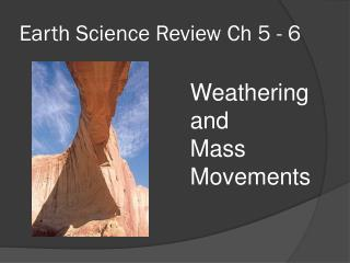 Earth Science Review Ch 5 - 6