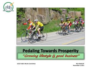 "Pedaling Towards Prosperity ""Where lifestyle grows good business """