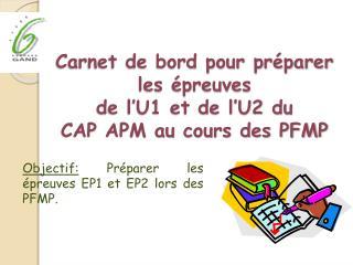 Carnet de bord pour préparer les épreuves  de l'U1 et de l'U2 du  CAP APM au cours des PFMP