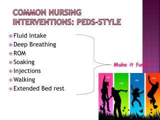 Common Nursing Interventions: Peds-Style