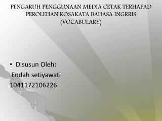 PENGARUH PENGGUNAAN MEDIA CETAK TERHAPAD PEROLEHAN KOSAKATA BAHASA INGRRIS (VOCABULARY)