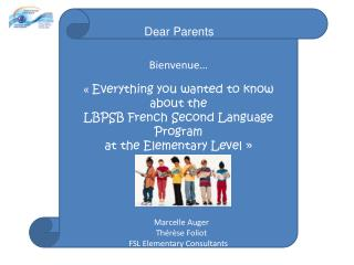 Bienvenue… «  Everything  you  wanted  to  know  about  the LBPSB French Second  Language  Program