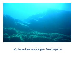 N2- Les accidents de plongée - Seconde partie