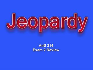 AnS  214 Exam 2 Review