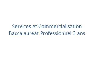 Services et Commercialisation Baccalauréat Professionnel 3 ans