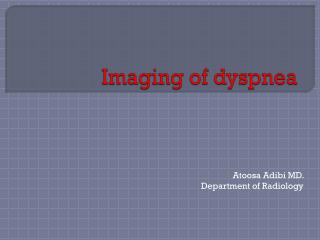 Imaging of  dyspnea