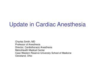 Update in Cardiac Anesthesia
