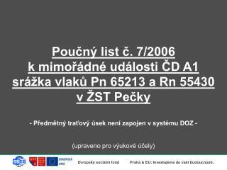 Poučný list č. 7/2006 k mimořádné události ČD A1 srážka vlaků Pn 65213 a Rn 55430  v ŽST Pečky