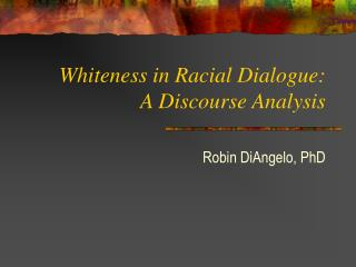 Whiteness in Racial Dialogue: A Discourse Analysis