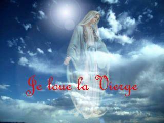 Je loue la Vierge