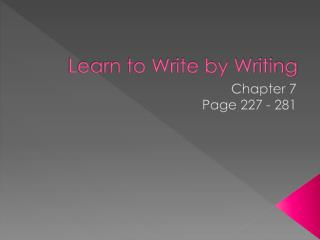 Learn to Write by Writing