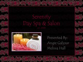 Serenity  Day Spa & Salon est. 2005