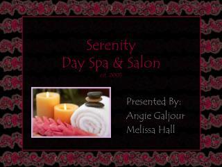 Serenity  Day Spa & Salon est. 2005