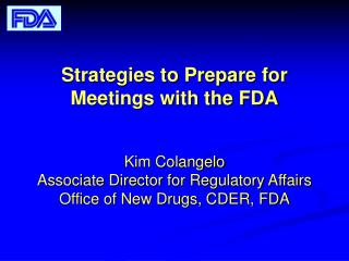 Strategies to Prepare for Meetings with the FDA