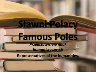 Sławni  Polacy Famous Poles