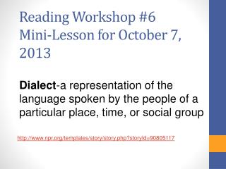 Reading Workshop  #6 Mini-Lesson for October  7, 2013