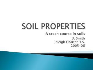 SOIL PROPERTIES A crash course in soils