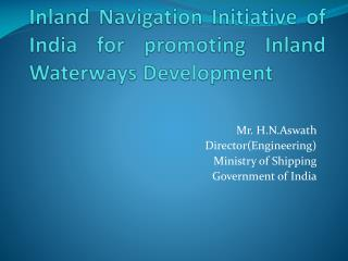 Inland Navigation Initiative of India for promoting Inland   Waterways Development