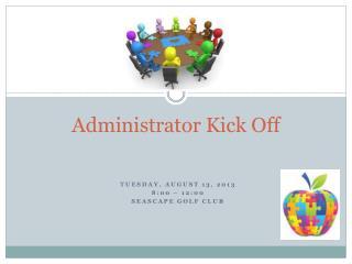 Administrator Kick Off
