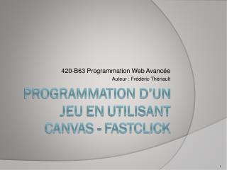 Programmation  d'un  jeu  en  utilisant  canvas -  Fastclick