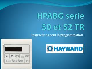 HPABG  serie 50 et 52 TR