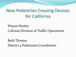 New Pedestrian Crossing Devices for California