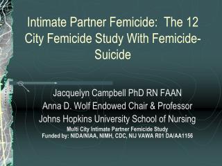 Intimate Partner Femicide:  The 12 City Femicide Study With Femicide-Suicide