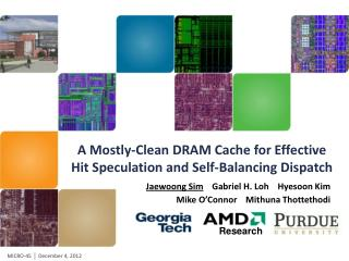 A Mostly-Clean DRAM Cache for Effective  Hit Speculation and Self-Balancing Dispatch