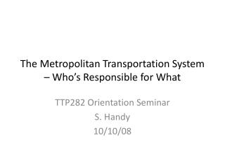 The Metropolitan Transportation System – Who's Responsible for What