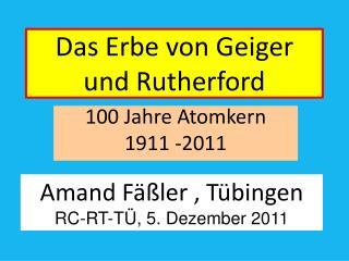 Das  E rbe von Geiger  und  R utherford