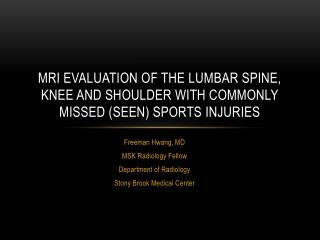 MRI evaluation of the lumbar spine, knee and shoulder with commonly missed (seen) sports injuries
