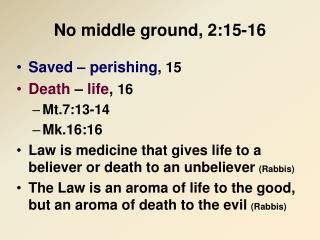 No middle ground, 2:15-16