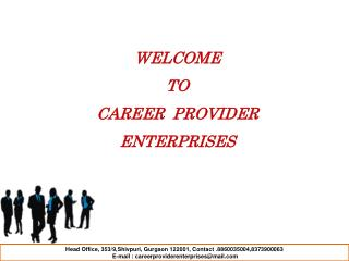 Head Office,  353/9,Shivpuri,  Gurgaon  122001, Contact  .8860035004,8373900063