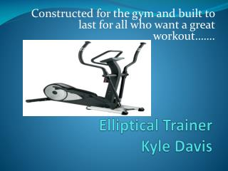 Elliptical Trainer Kyle Davis