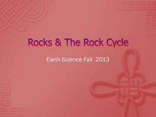 Rocks & The Rock Cycle