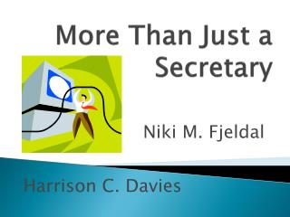 More Than Just a Secretary