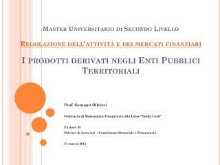 """Prof. Gennaro Olivieri Ordinario di Matematica Finanziaria alla Luiss """"Guido Carli"""" Partner di"""